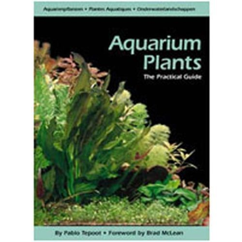 The Practical Guide To Aquarium Plants Book