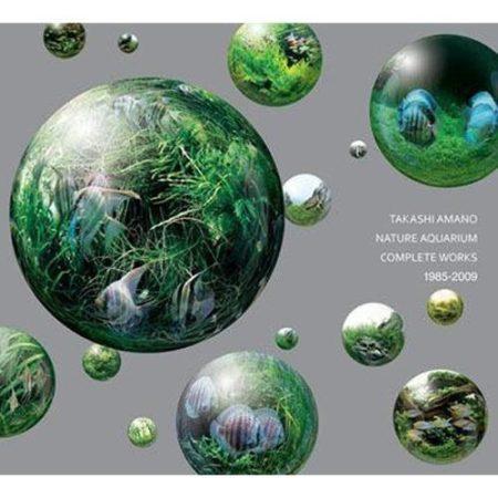 Amano Nature Aquarium: Complete Works 1985-2009 Hardcover
